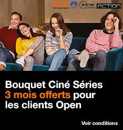 Bouquet Ciné Séries 3 mois offerts pour les clients Open