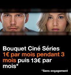 Bouquet Ciné Séries à 1€ par mois pendant 3 mois puis 13€/mois