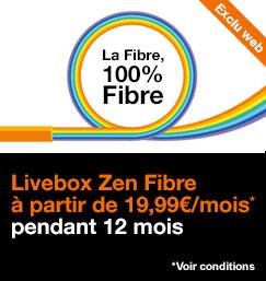 Exclu web, Livebox Zen Fibre à partir de 19,99€ par mois pendant 12 mois, voir conditions
