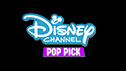 Disney Channel Pop Pick