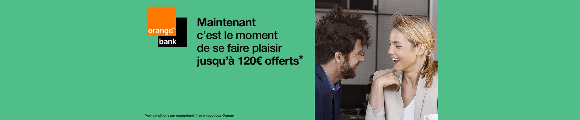 Orange Bank, Jusqu'à 120€ offert