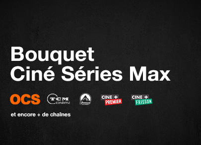 Bouquet Ciné Séries Max