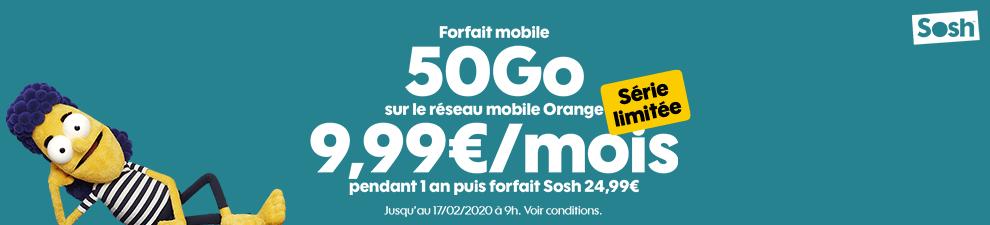 Forfait mobile 50Go Série limitée 9,99€/mois pendant 1 an puis forfait Sosh 24,99€/mois*